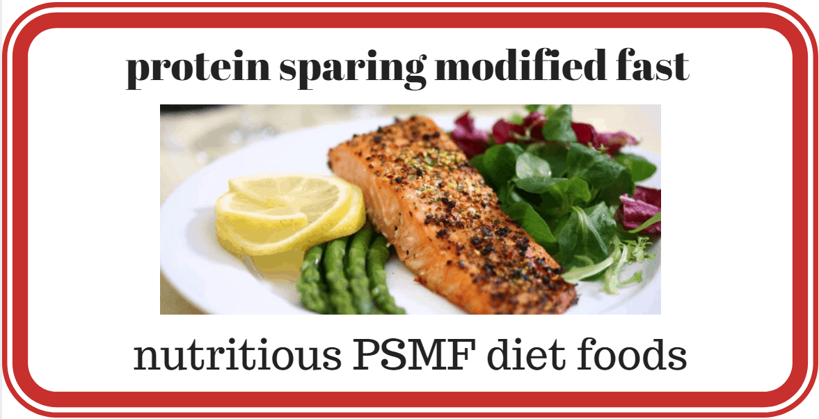 nutritious protein sparing modified fast diet foods